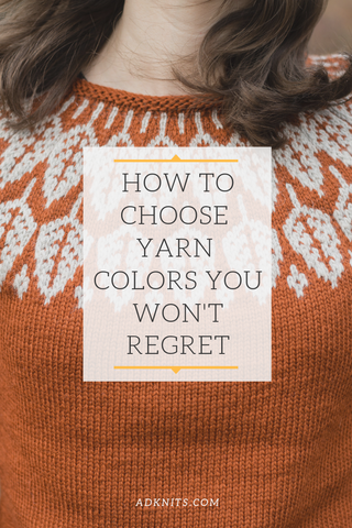 How to Choose Yarn Colors You Won't Regret