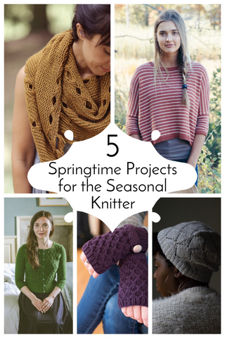 5 Springtie Projects for the Seasonal Knitter