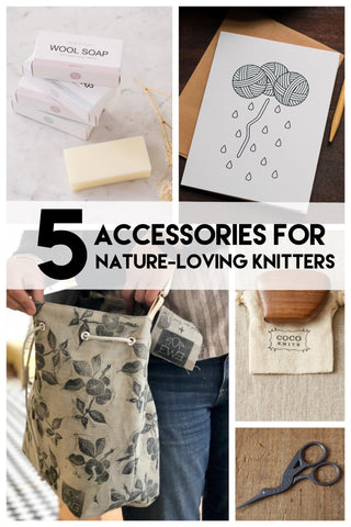 accessories for knitters who love nature