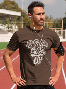 Never Give Up - Men's Half Sleeve T-Shirt - Brown