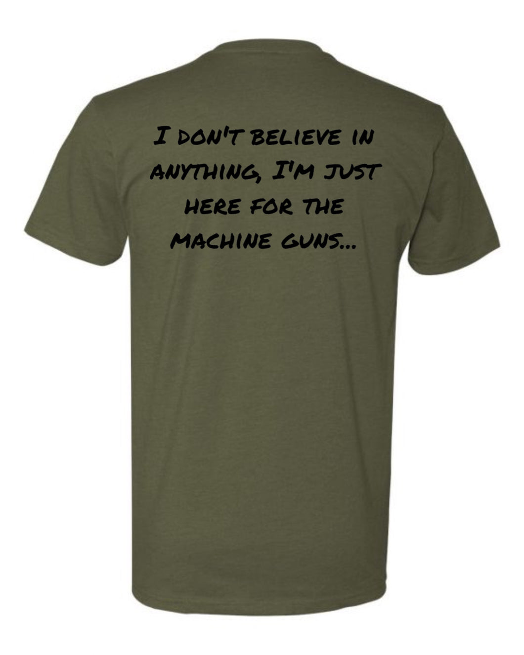 I'm Just Here For The Machine Guns Tee