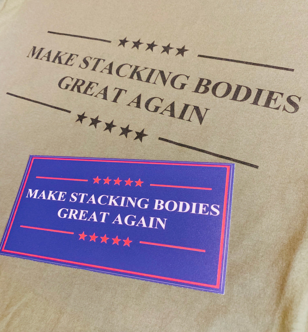 Make Stacking Bodies Great Again Bumper Sticker