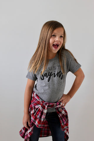 JUST SAYING kids tee