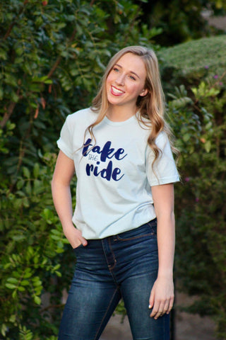 TAKE THE RIDE adult tee