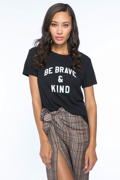 Be Brave and Kind Tee
