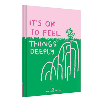 It's Okay To Feel Things Too Deeply Book