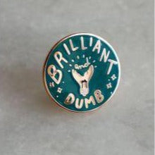 Brilliant & Dumb Lapel Pin