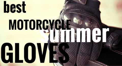 best motorcycle gloves for summer