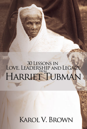 What are the 30 Lessons in Love, Leadership, and Legacy from Harriet Tubman?