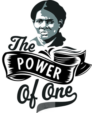 Harriet Tubman The Power of One!