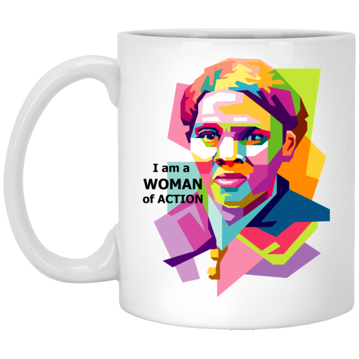 Harriet Tubman A Woman of Action -11 oz. White Mug