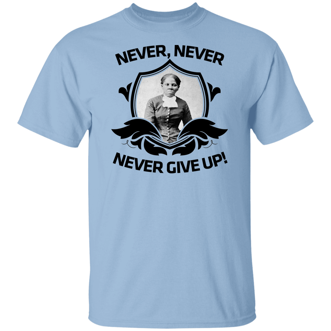 #2 Harriet Tubman, Never, Never, Never Give Up!  Youth 5.3 oz 100% Cotton T-Shirt