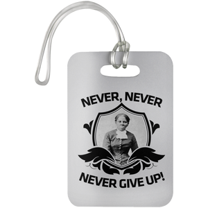 Harriet Tubman Never, Never, Never Give Up! 2  Luggage Bag Tag