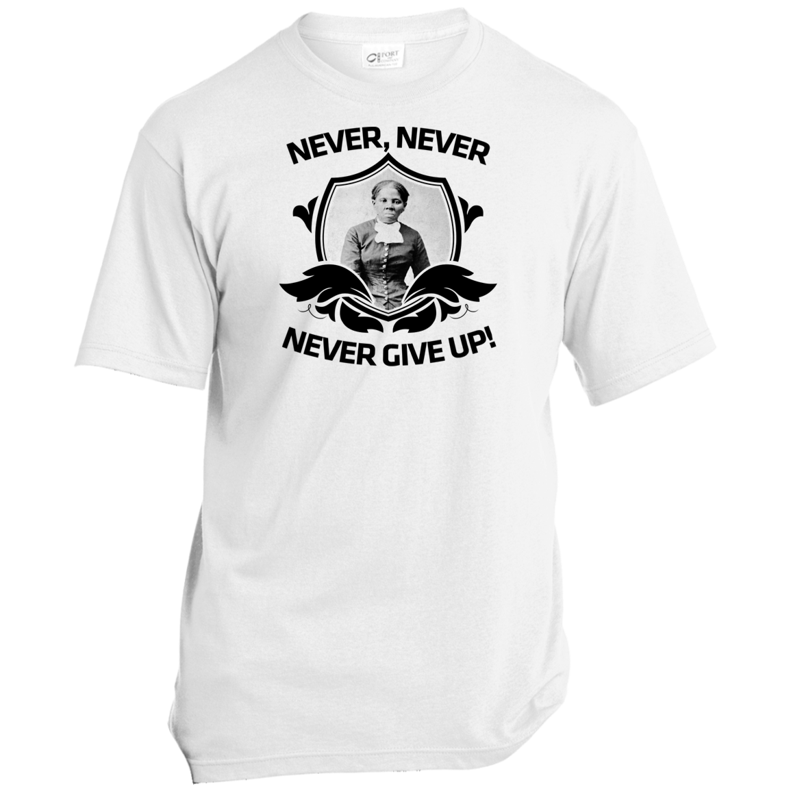 #2 Harriet Tubman, Never, Never, Never Give Up! USA100 Made in the USA Unisex T-Shirt
