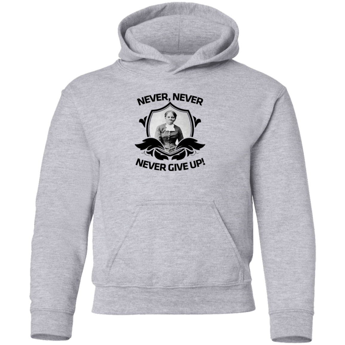 #2 Harriet Tubman, Never, Never, Never Give Up!  Youth Pullover Hoodie