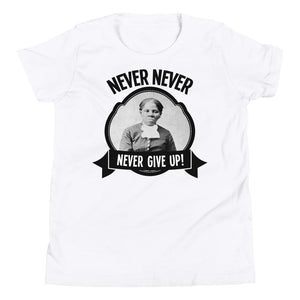 Harriet Tubman Never, Never, Never Give Up Youth Short Sleeve T-Shirt