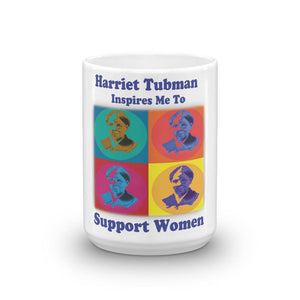 Harriet Tubman Support Women  Mug
