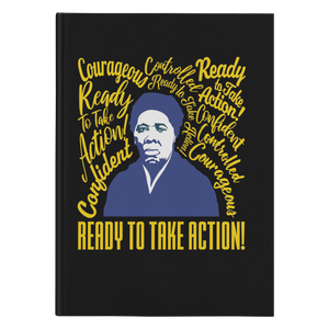 Harriet Tubman, Courageous, Controlled, Confident, Ready For Action Journal