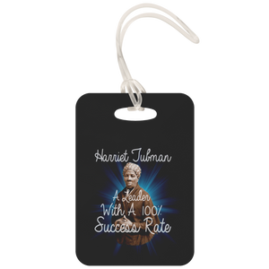 Harriet Tubman had a 100% Success Rate luggage tag