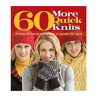 60 More Quick Knits - Pattern Book by Cascade Yarns - Twist Yarn Co.