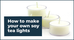 How to make Soy Tealights