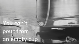 You can't pour from an empty cup - Desktop Wallpaper