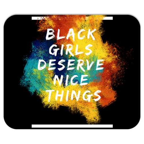 Black Girls Deserve Nice Things - Mousepads - Njadaka