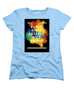 Black Girls Deserve Nice Things - Women's T-Shirt (Standard Fit) - Njadaka