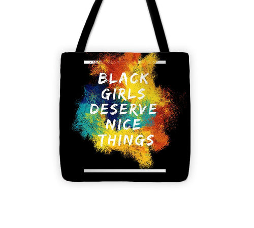 Black Girls Deserve Nice Things - Tote Bag - Njadaka