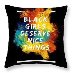Black Girls Deserve Nice Things - Throw Pillow - Njadaka