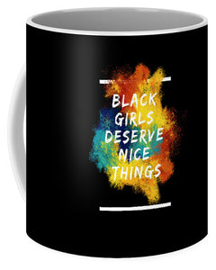 Black Girls Deserve Nice Things - Mug - Njadaka
