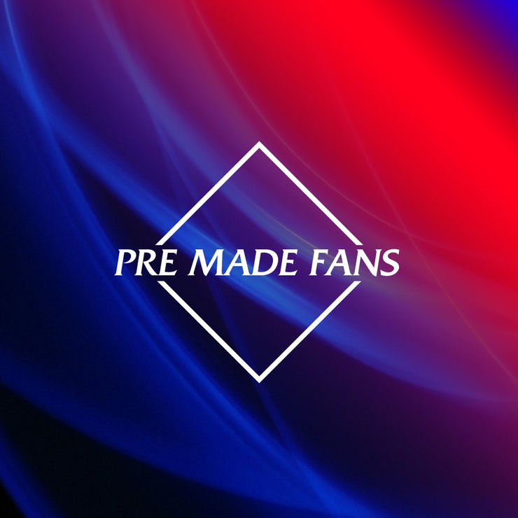 Pre-Made Fans