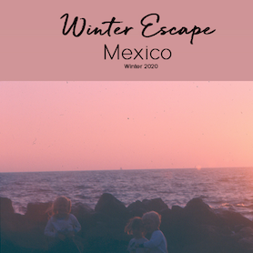 Winter Escape: Mexico