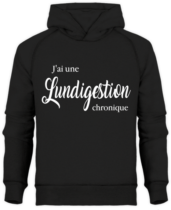 Sweat à Capuche J'ai une lundigestion chronique