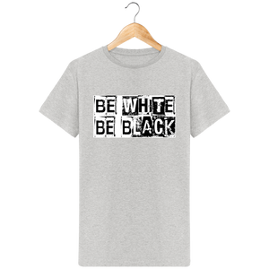 T-Shirt Homme BIO Be White / Be Black | C mon T-shirt