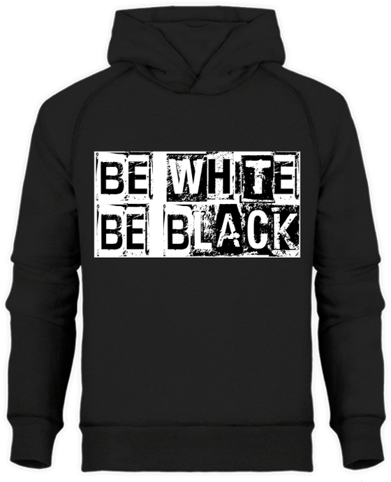 Sweat Capuche Homme BIO Be white / Be black | C mon T-shirt