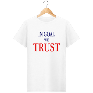 T-Shirt In Goal we Trust