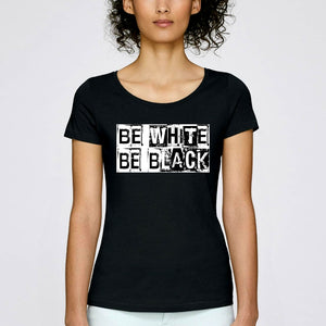 T-shirt Be White / Be Black | C mon T-shirt