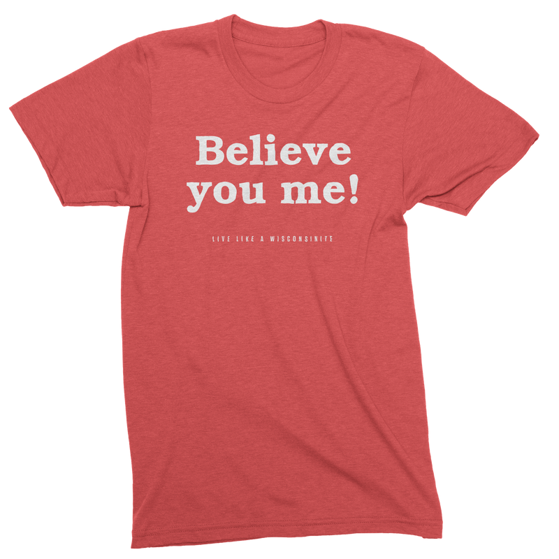 Believe You Me - Red Triblend Unisex Tee - GILTEE