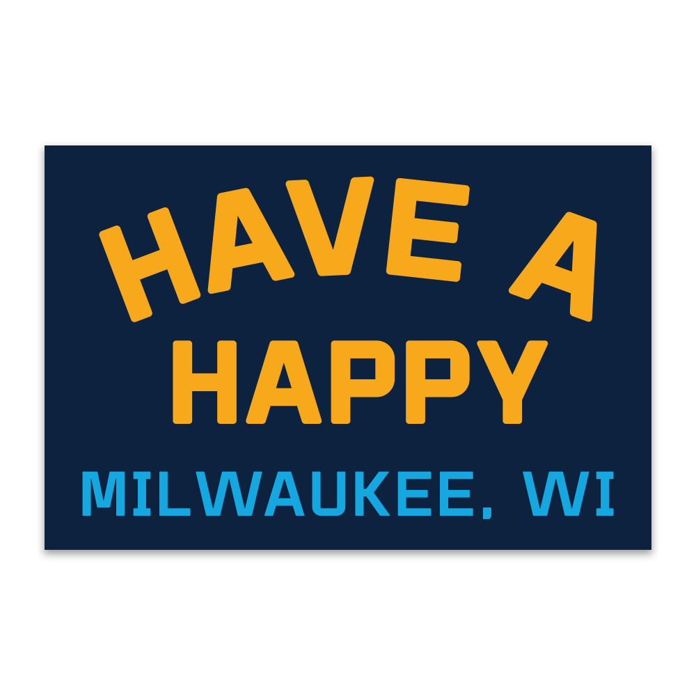Have a happy Milwaukee sticker