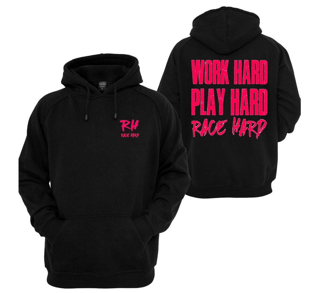 Work Hard, Play Hard, Race Hard Hoodie-Pink