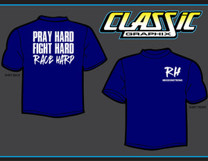 Pray Hard, Fight Hard, Race Hard T-Shirt