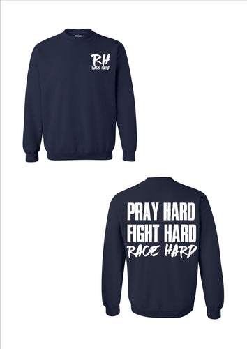 Pray Hard, Fight Hard, Race Hard Sweatshirt