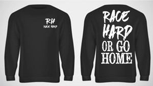 Race Hard or GO HOME-Long sleeve T-shirt
