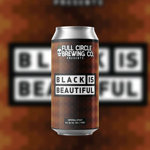 Black is Beautiful - Imperial Stout 10% ABV  - 4 Pack 16 oz Cans