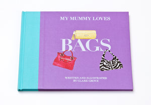 My Mummy Loves Bags