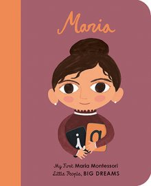Maria Montessori: My First Little People, Big Dreams