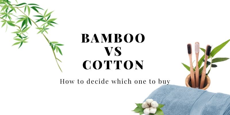Bamboo vs Cotton sheets - How To Decide Which One To Buy