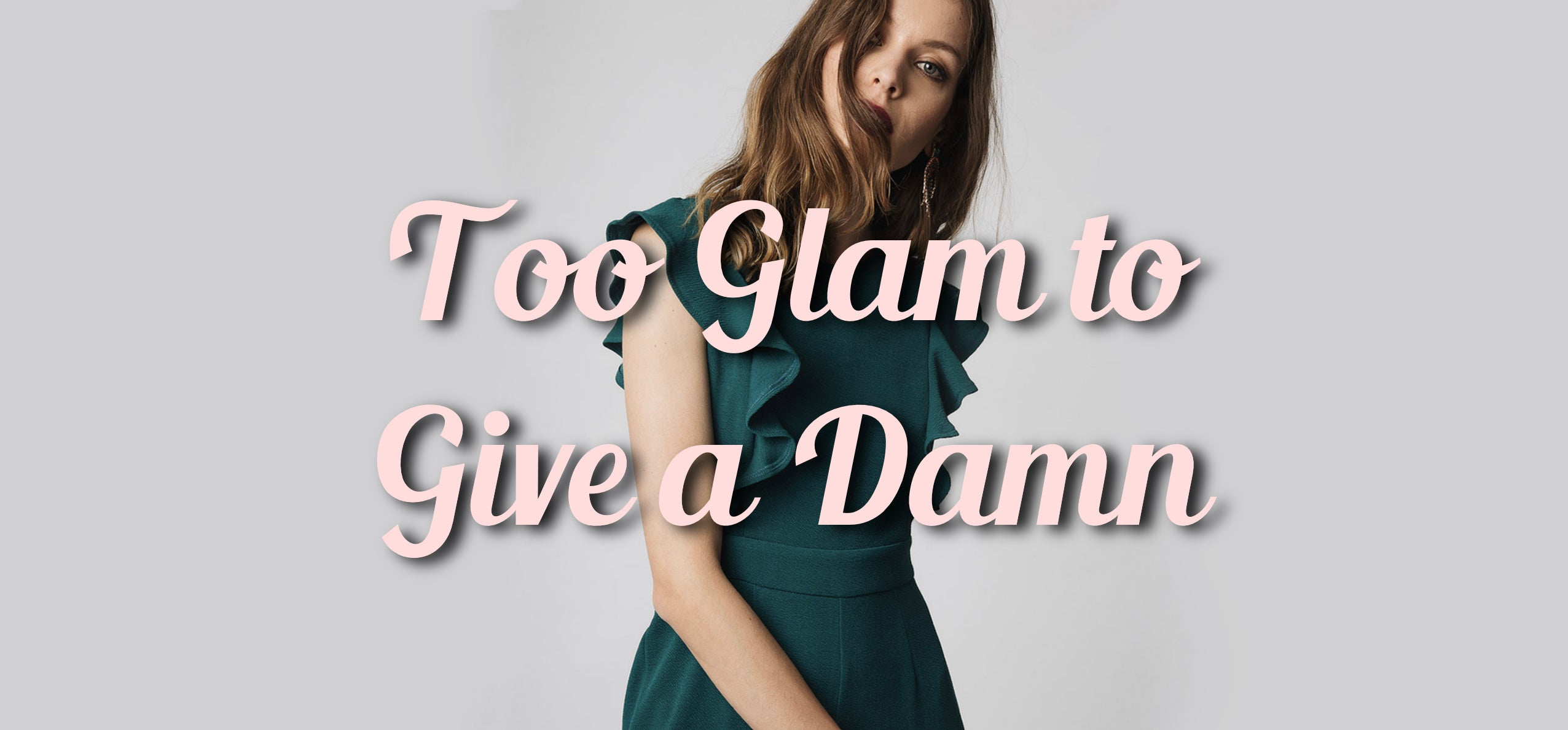 Too Glam to Give a Damn | The Dresser Boutique Banbridge Northern Ireland