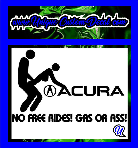 ACURA NO FREE RIDES ASS OR GAS Logo Decals Stickers Car Tattoos - Acura decals
